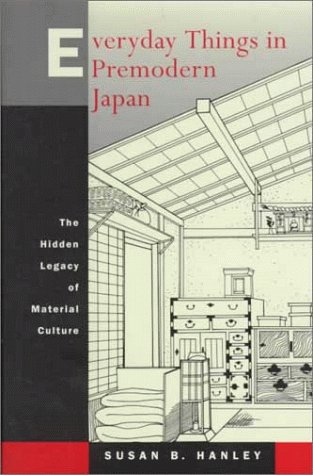9780520204706: Everyday Things in Premodern Japan: The Hidden Legacy of Material Culture