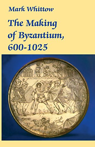 9780520204973: The Making of Byzantium, 600-1025