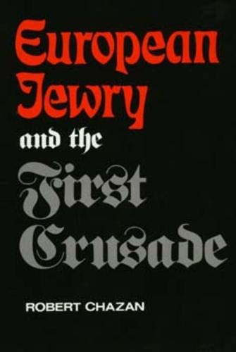 9780520205062: European Jewry and the First Crusade