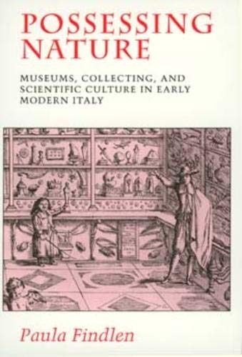 9780520205086: Possessing Nature: Museums, Collecting, and Scientific Culture in Early Modern Italy (Studies on the History of Society & Culture)