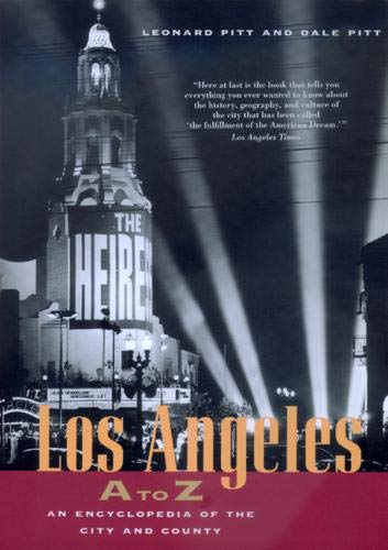 Los Angeles A to Z: An Encyclopedia of the City and County: Pitt, Leonard; Pitt, Dale