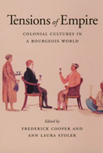 9780520205406: Tensions of Empire: Colonial Cultures in a Bourgeois World