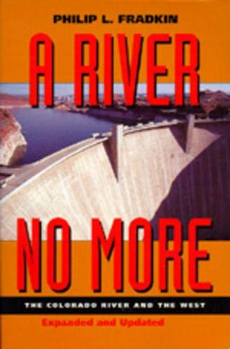 9780520205642: A River No More: The Colorado River and the West