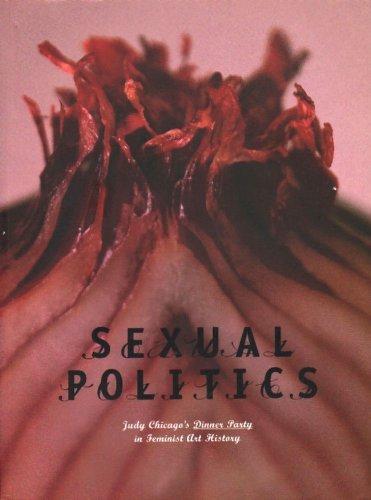 Sexual Politics: Judy Chicago's Dinner Party in Feminist Art History - Jones, Amelia [Editor]