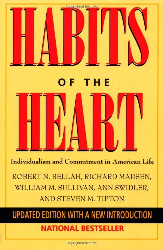 9780520205680: Habits of the Heart: Individualism and Commitment in American Life
