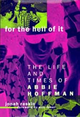 For the Hell of It: The Life: Jonah Raskin