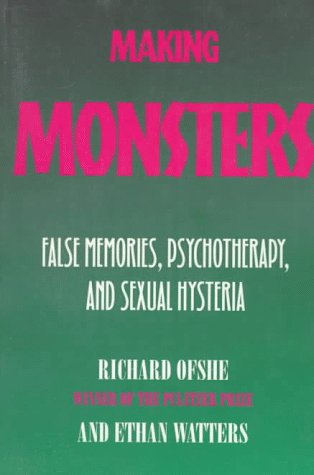 9780520205833: Making Monsters: False Memories, Psychotherapy, and Sexual Hysteria