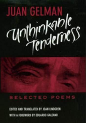 Unthinkable Tenderness: Selected Poems: Gelman, Juan