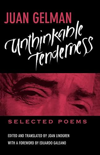 Unthinkable Tenderness: Selected Poems: Gelman, Juan; Lindgren,