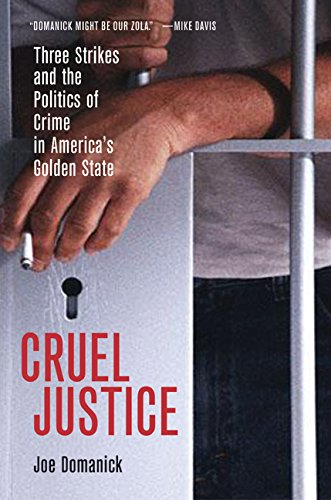 9780520205949: Cruel Justice: Three Strikes and the Politics of Crime in America's Golden State