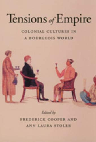 9780520206052: Tensions of Empire: Colonial Cultures in a Bourgeois World