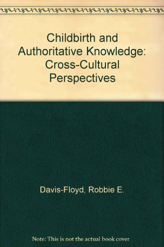 9780520206250: Childbirth and Authoritative Knowledge: Cross-Cultural Perspectives