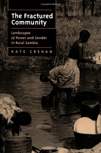 9780520206601: The Fractured Community: Landscapes of Power and Gender in Rural Zambia (Perspectives on Southern Africa)