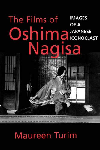 9780520206663: Films of Nagisa Oshima - Images of a Japanese Iconoclast (Paper)