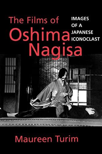 9780520206663: The Films of Oshima Nagisa: Images of a Japanese Iconoclast