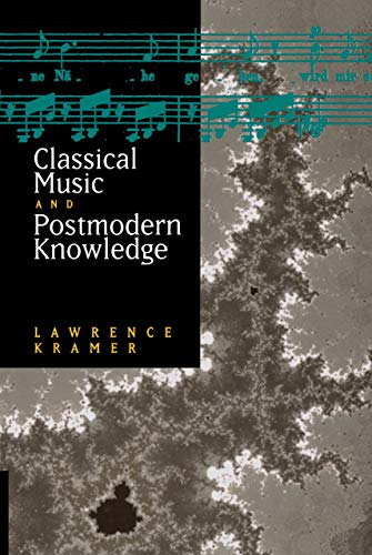 Classical Music and Postmodern Knowledge: Lawrence Kramer