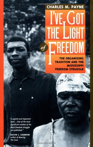 9780520207066: I've Got the Light of Freedom: The Organizing Tradition and the Mississippi Freedom Struggle