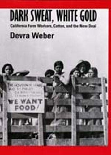 9780520207103: Dark Sweat, White Gold: California Farm Workers, Cotton, and the New Deal