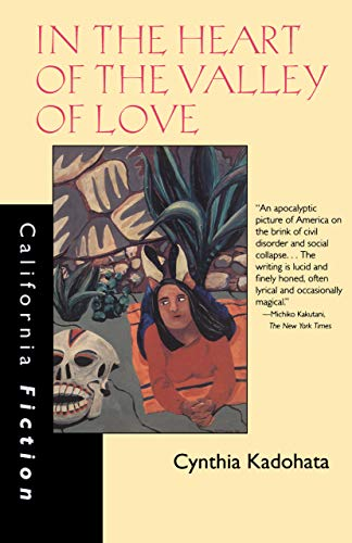9780520207288: In the Heart of the Valley of Love (California Fiction)