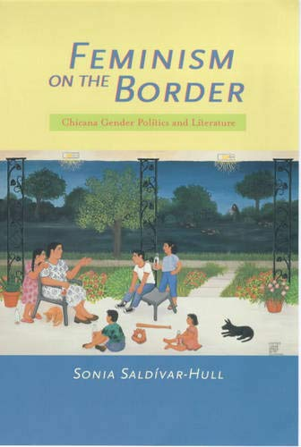 9780520207332: Feminism on the Border: Chicana Gender Politics and Literature