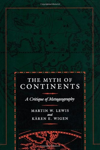 The Myth of Continents: A Critique of: Martin W. Lewis,