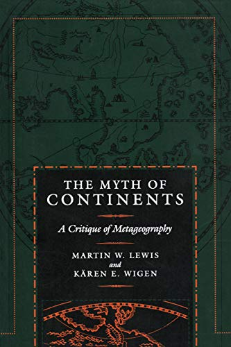 The Myth of Continents: A Critique of: Martin W. Lewis;