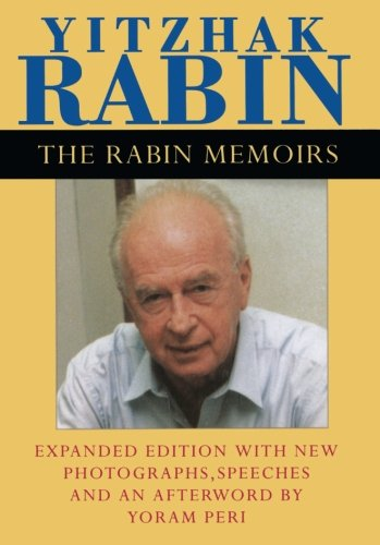 The Rabin Memoirs, Expanded Edition with Recent Speeches, New Photographs, and an Afterword: ...