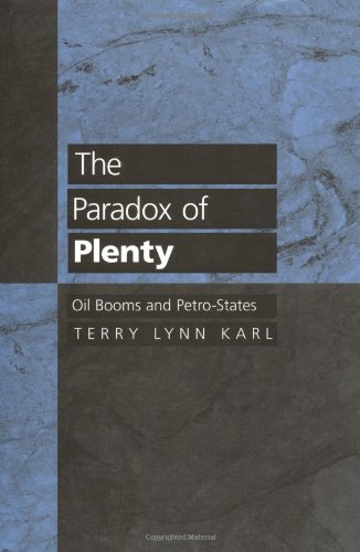 9780520207721: The Paradox of Plenty: Oil Booms and Petro-States (Studies in International Political Economy)