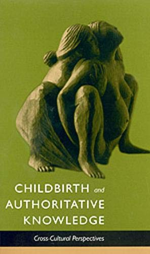 9780520207851: Childbirth and Authoritative Knowledge: Cross-Cultural Perspectives