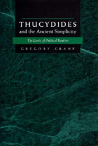 Thucydides and the Ancient Simplicity. The limits of political realism.