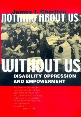 9780520207950: Nothing About Us without Us: Disability Oppression and Empowerment