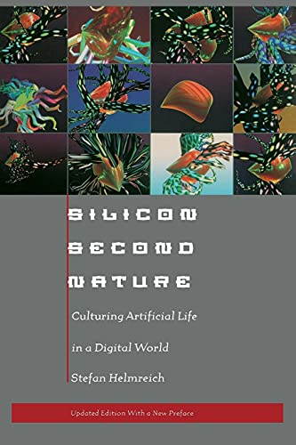 9780520208001: Silicon Second Nature: Culturing Artificial Life in a Digital World, Updated With a New Preface
