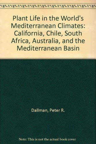 9780520208087: Plant Life in the World's Mediterranean Climates: California, Chile, South Africa, Australia, and the Mediterranean Basin