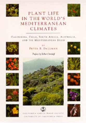 9780520208094: Plant Life in the World's Mediterranean Climates: California, Chile, South Africa, Australia, and the Mediterranean Basin