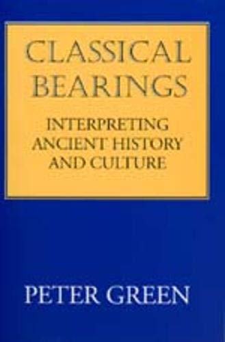 9780520208117: Classical Bearings: Interpreting Ancient History and Culture