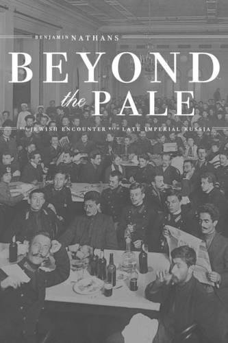 9780520208308: Beyond the Pale: The Jewish Encounter with Late Imperial Russia