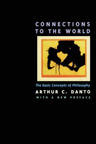 9780520208421: Connections to the World: The Basic Concepts of Philosophy