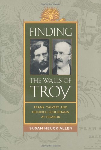9780520208681: Finding the Walls of Troy: Frank Calvert and Heinrich Schliemann at Hisarlik