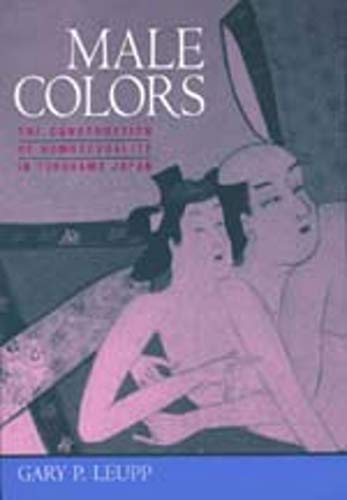 9780520209008: Male Colors: The Construction of Homosexuality in Tokugawa Japan