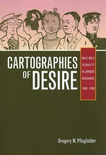 9780520209091: Cartographies of Desire: Male-Male Sexuality in Japanese Discourse, 1600Â 1950: Male-male Sexuality in Japanese Discourse, 1600-1950