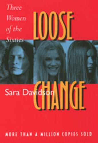 9780520209107: Loose Change: Three Women of the Sixties