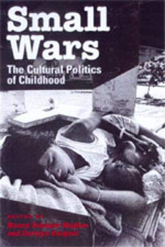 9780520209183: Small Wars: The Cultural Politics of Childhood