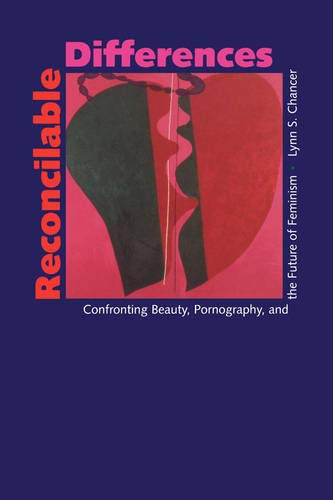9780520209237: Reconcilable Differences: Confronting Beauty, Pornography, and the Future of Feminism