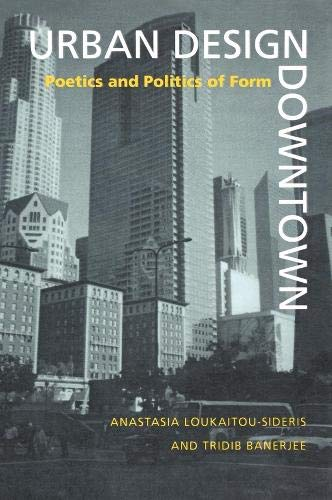 Urban Design: Downtown: Poetics and Politics of Form
