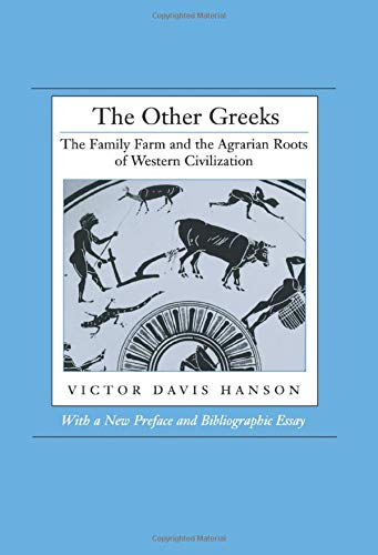 9780520209350: The Other Greeks: The Family Farm and the Agrarian Roots of Western Civilization