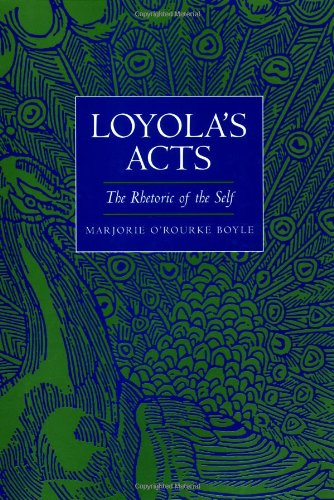 Loyola's Acts: The Rhetoric of the Self (The New Historicism: Studies in Cultural Poetics): ...