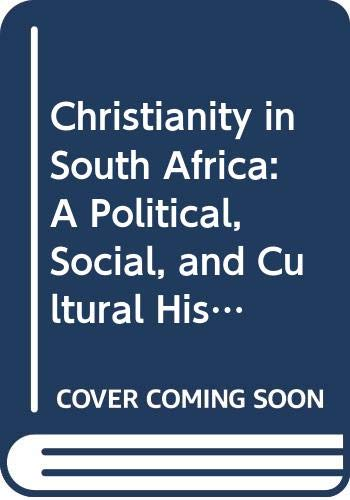 9780520209398: Christianity in South Africa: A Political, Social, and Cultural History (Perspectives on Southern Africa)