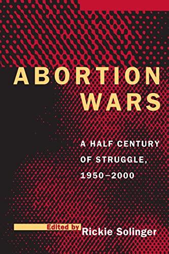 9780520209527: Abortion Wars: A Half Century of Struggle, 1950–2000