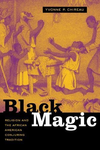 9780520209879: Black Magic: Religion and the African American Conjuring Tradition