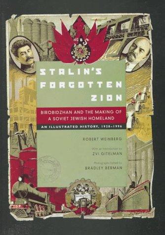 9780520209893: Stalin's Forgotten Zion: Birobidzhan and the Making of a Soviet Jewish Homeland: An Illustrated History, 1928–1996